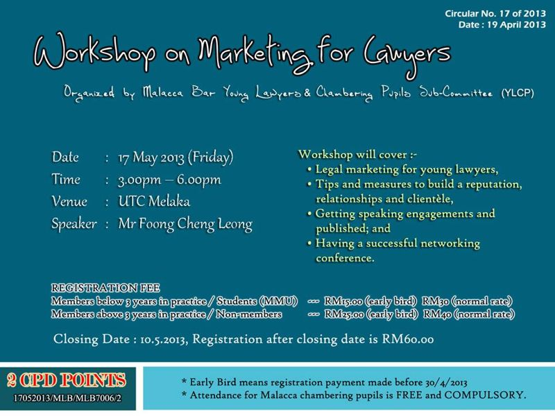 Workshop on marketing for young lawyers melaka foong cheng leong i will be speaking at the above workshop in melaka at the invitation of the malacca bar young lawyers and chambering pupils sub committee on 17 may 2013 stopboris Image collections